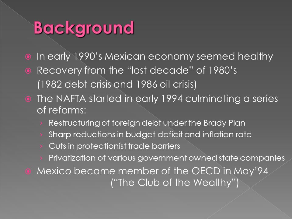 Background In early 1990's Mexican economy seemed healthy