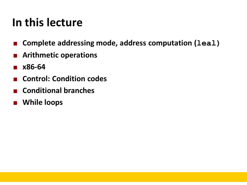 In this lecture Complete addressing mode, address computation (leal)