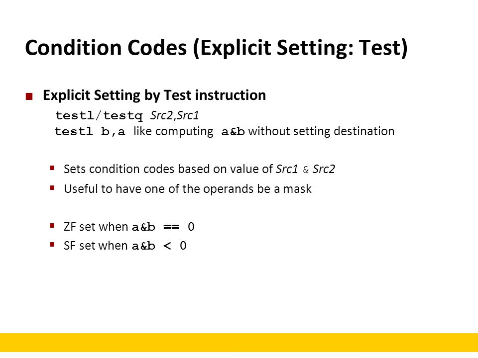 Condition Codes (Explicit Setting: Test)