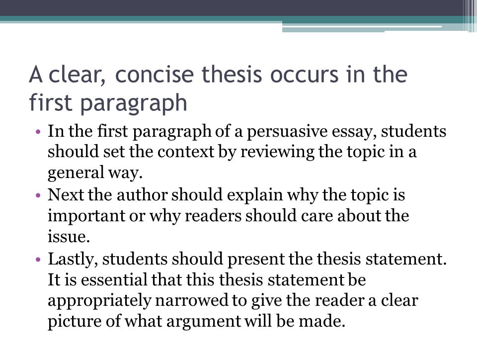 A clear, concise thesis occurs in the first paragraph