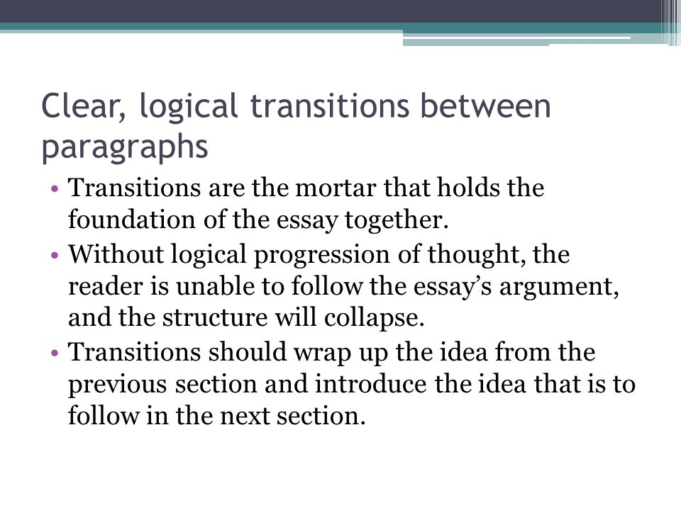 Clear, logical transitions between paragraphs