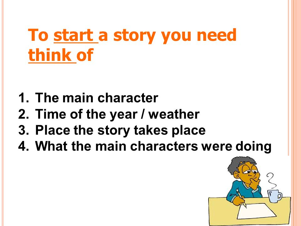 To start a story you need think of