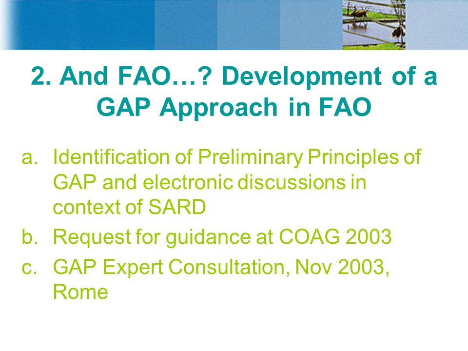 2. And FAO… Development of a GAP Approach in FAO