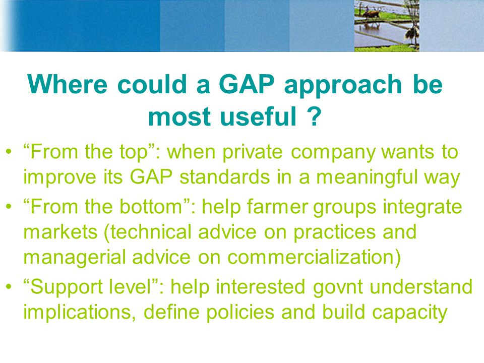 Where could a GAP approach be most useful