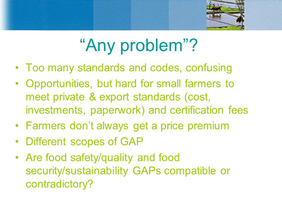 Any problem Too many standards and codes, confusing