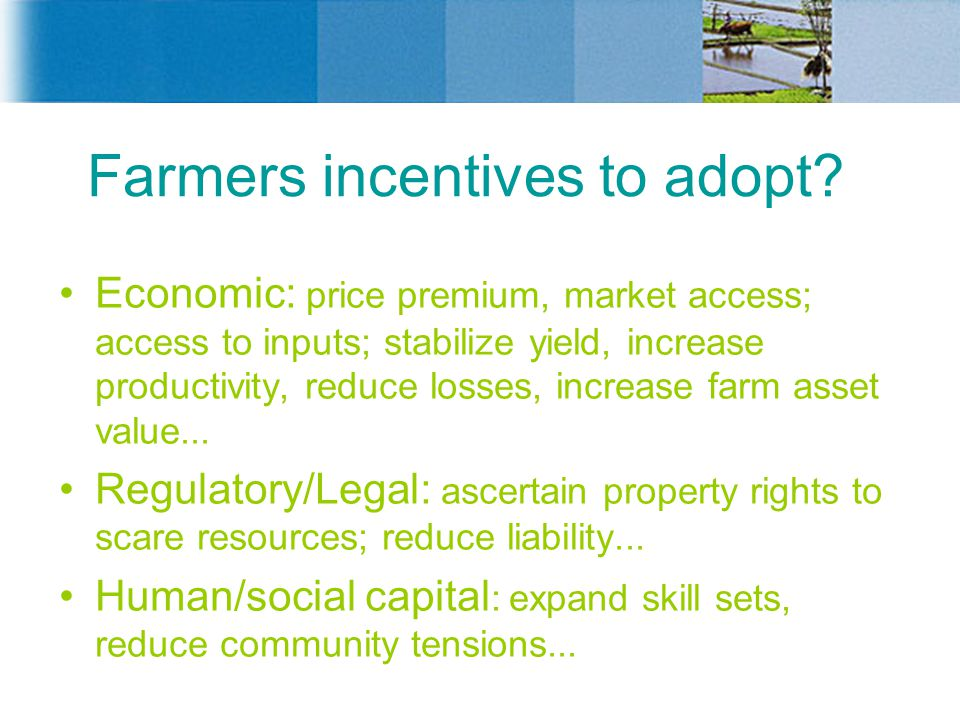 Farmers incentives to adopt