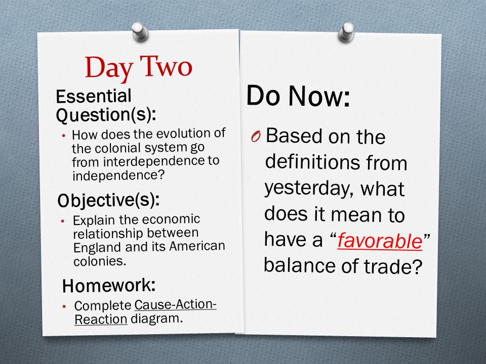 Day Two Do Now: Based on the definitions from yesterday, what does it mean to have a favorable balance of trade