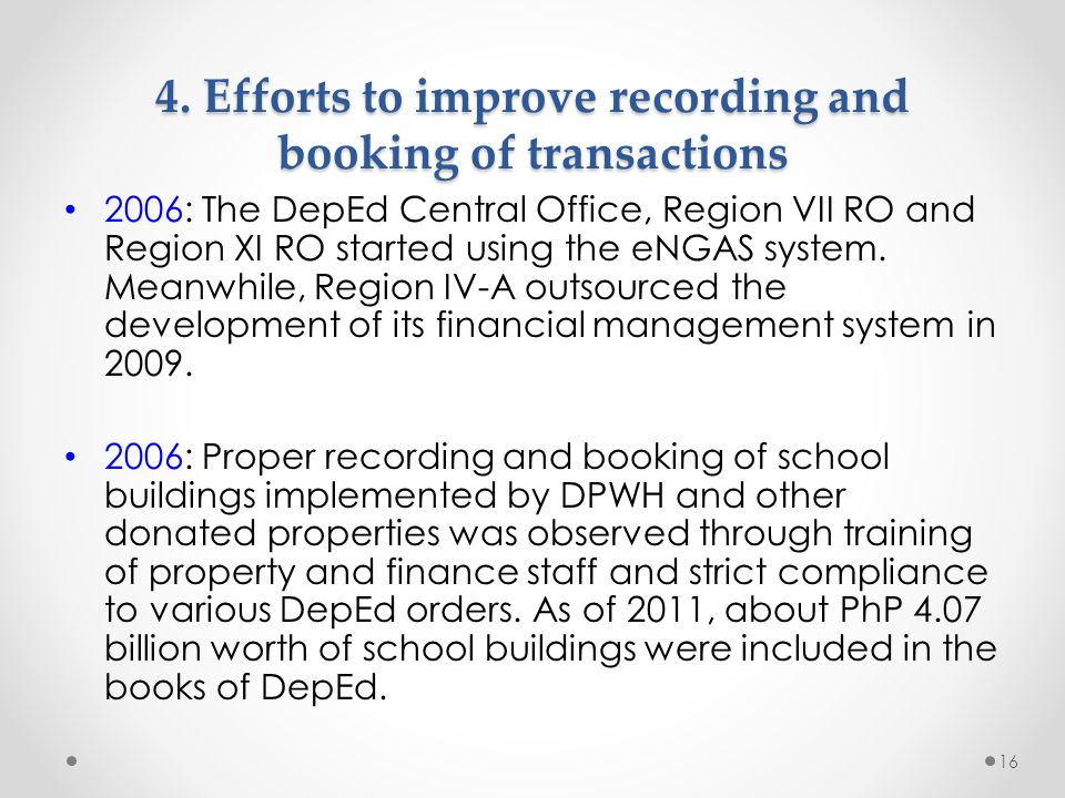 4. Efforts to improve recording and booking of transactions