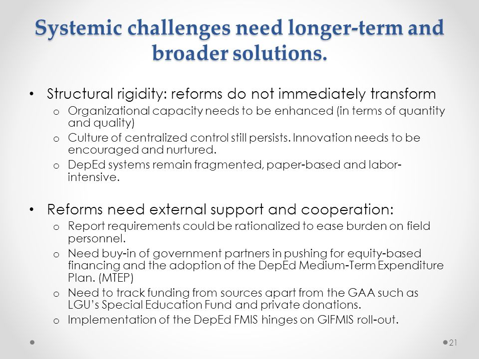 Systemic challenges need longer-term and broader solutions.