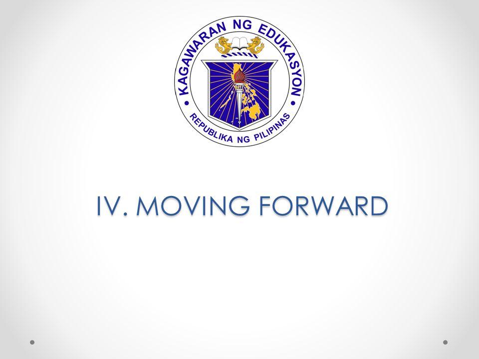 IV. MOVING FORWARD , DepE