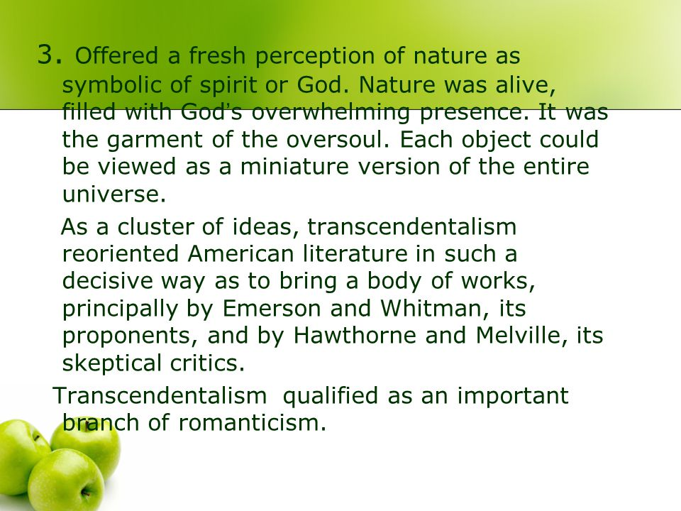 3. Offered a fresh perception of nature as symbolic of spirit or God