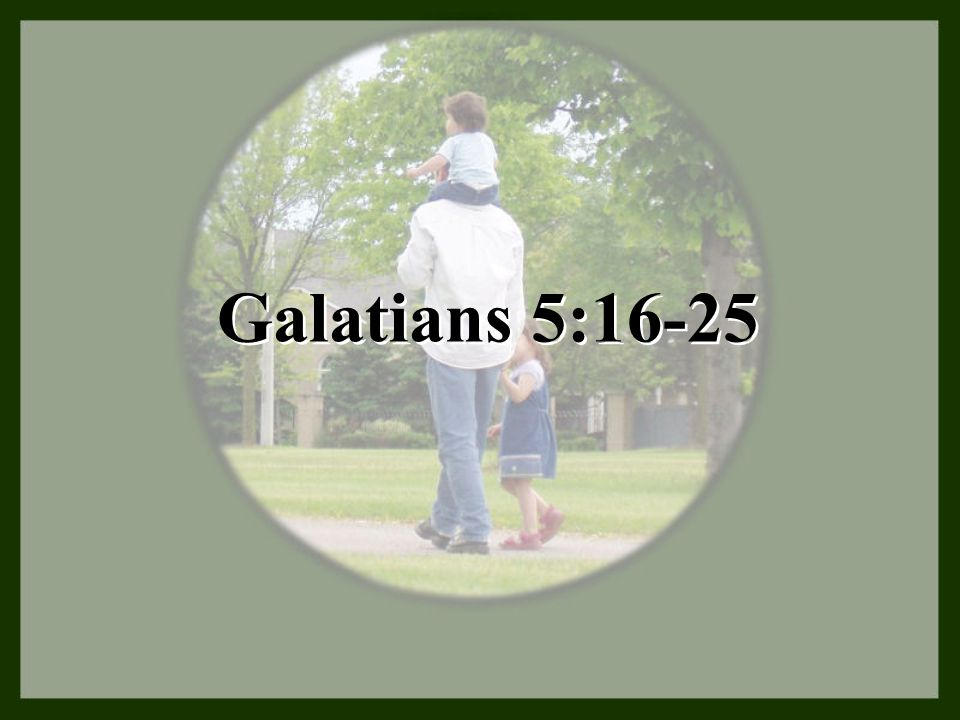 Galatians 5:16-25