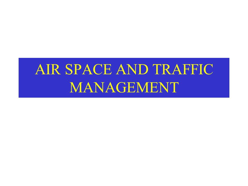 AIR SPACE AND TRAFFIC MANAGEMENT