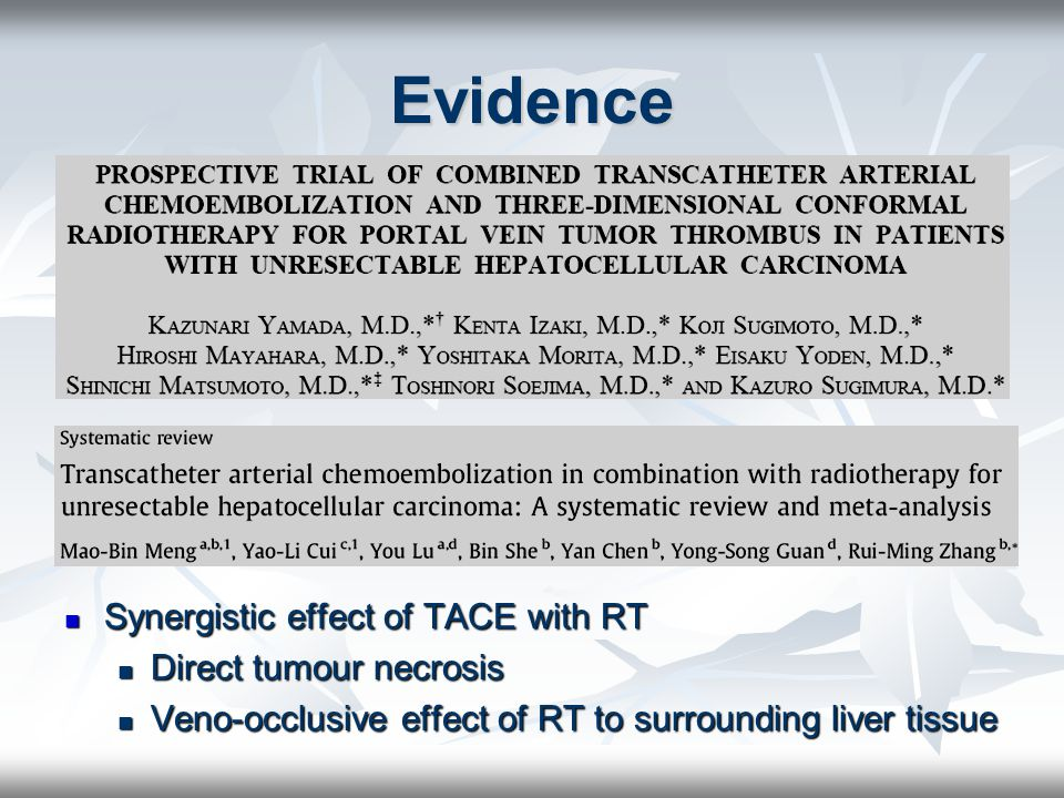 Evidence Synergistic effect of TACE with RT Direct tumour necrosis
