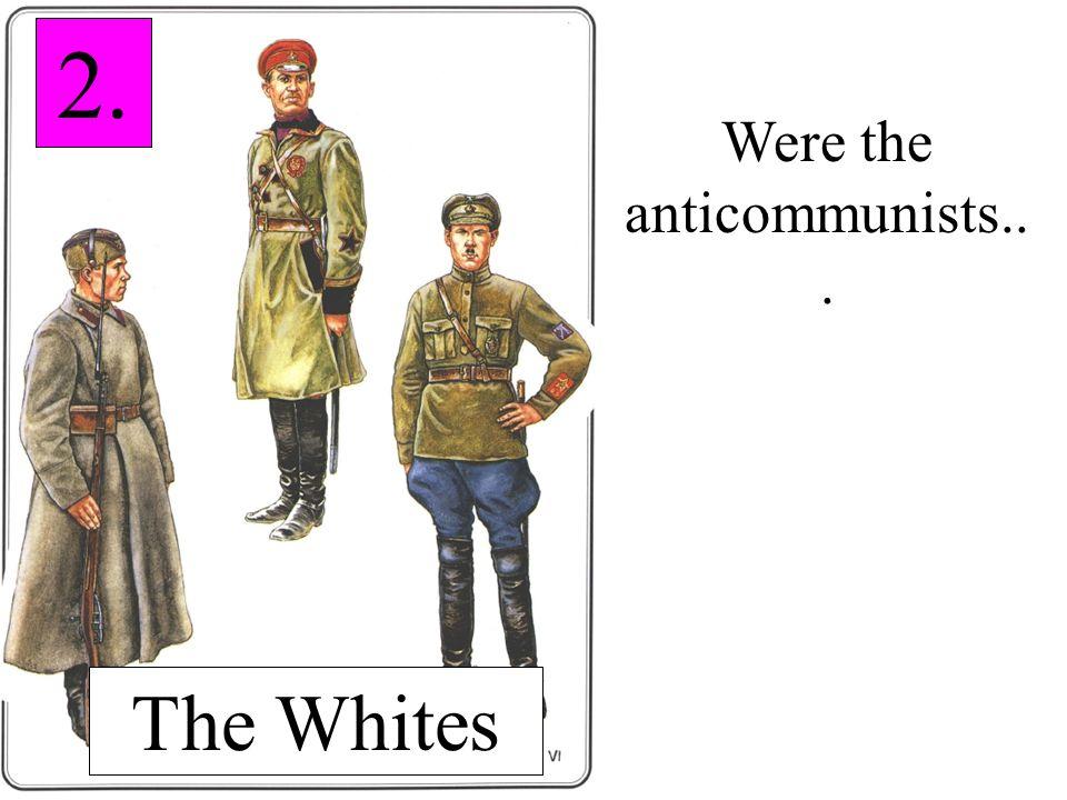 Were the anticommunists...