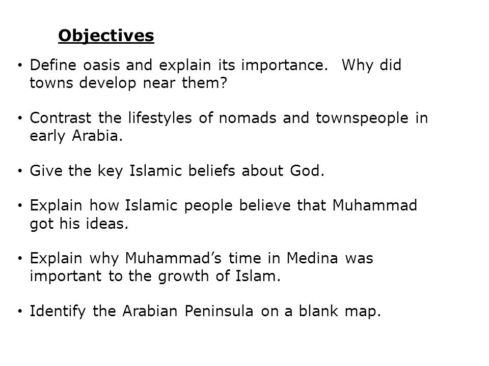 Objectives Define oasis and explain its importance. Why did towns develop near them