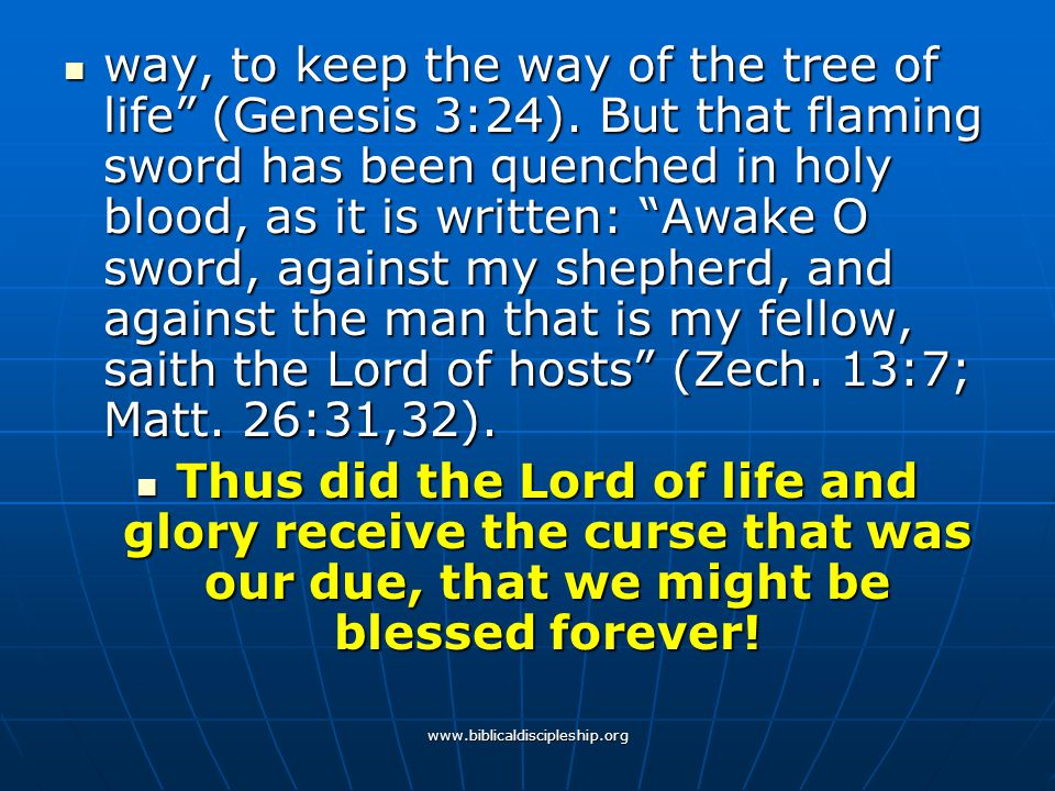 way, to keep the way of the tree of life (Genesis 3:24)
