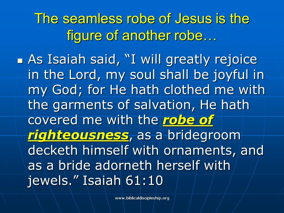 The seamless robe of Jesus is the figure of another robe…