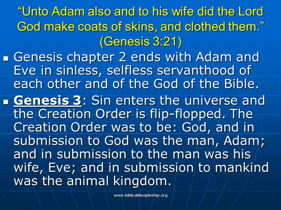 Unto Adam also and to his wife did the Lord God make coats of skins, and clothed them. (Genesis 3:21)