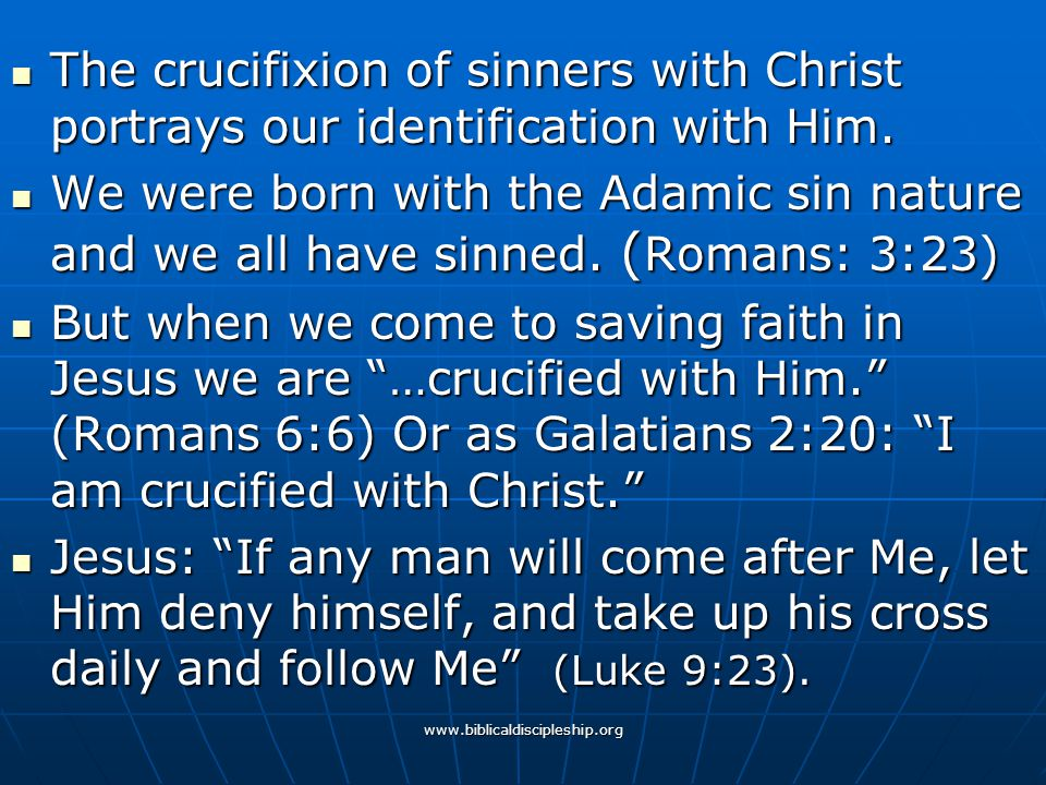 The crucifixion of sinners with Christ portrays our identification with Him.