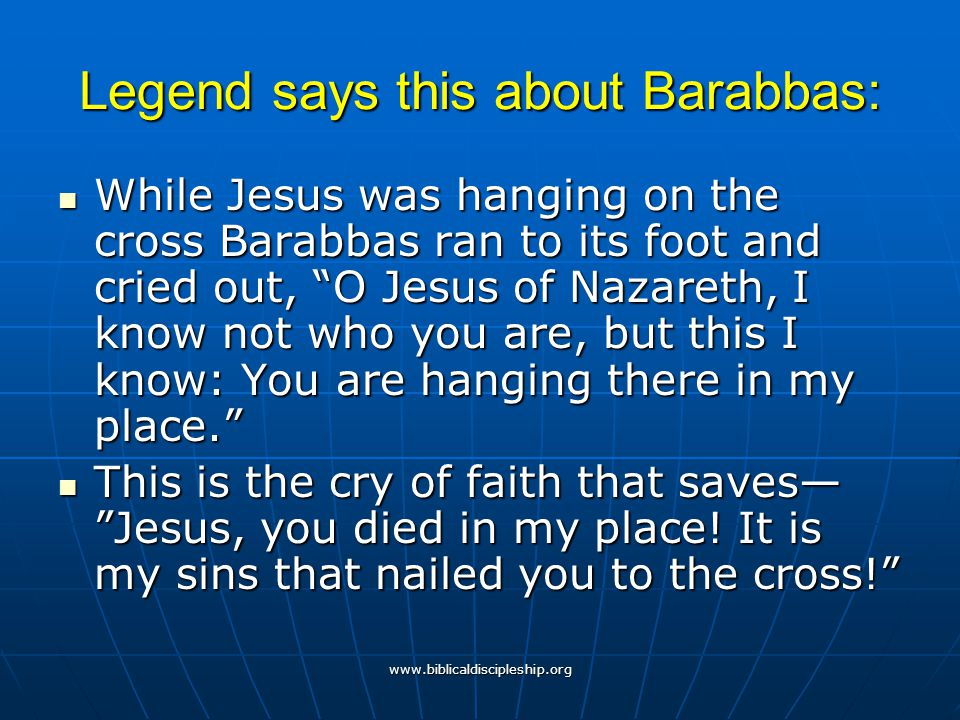 Legend says this about Barabbas: