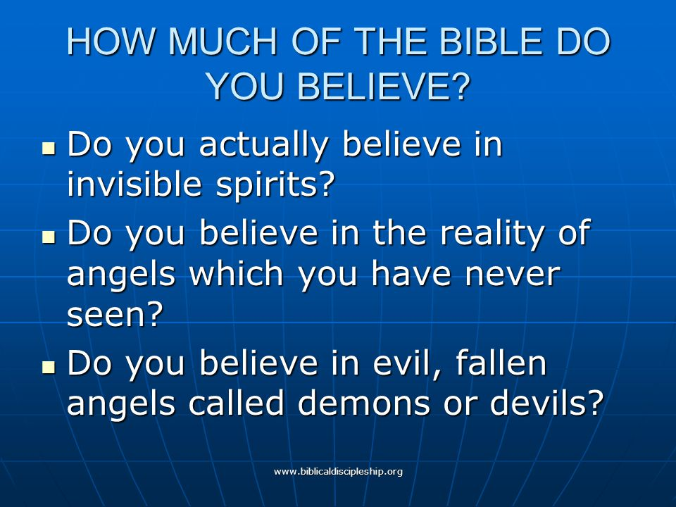 HOW MUCH OF THE BIBLE DO YOU BELIEVE