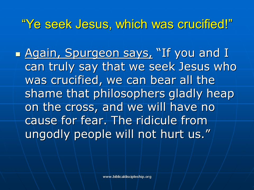 Ye seek Jesus, which was crucified!