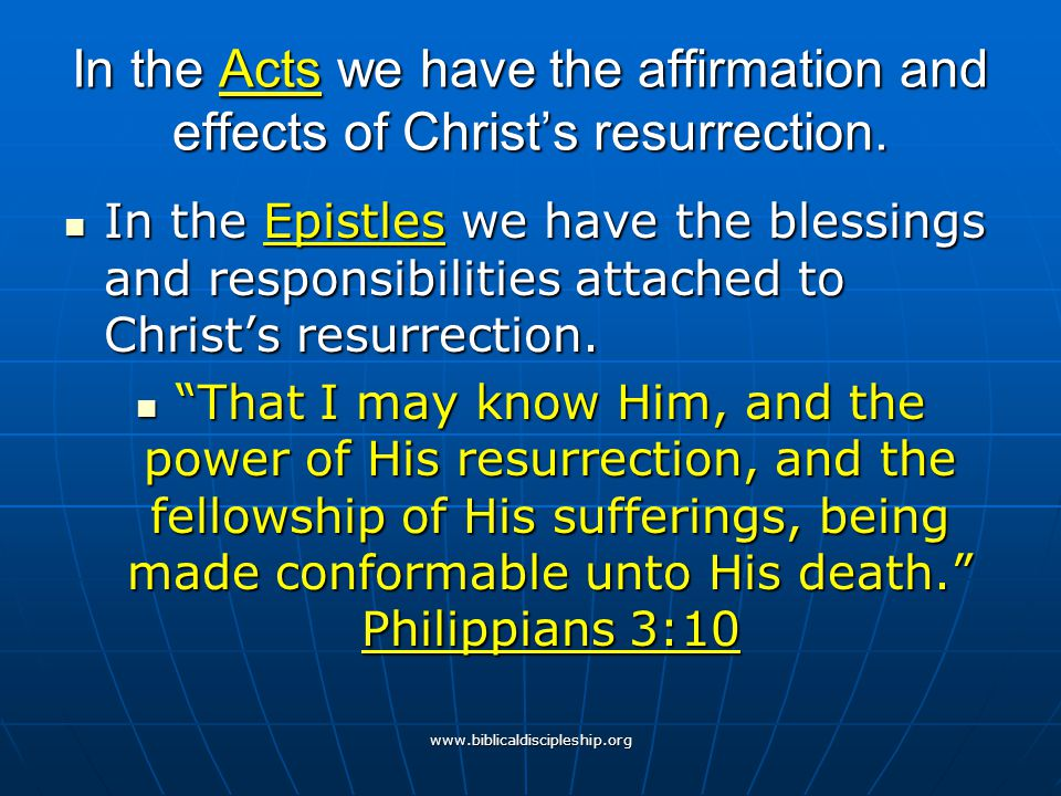 In the Acts we have the affirmation and effects of Christ's resurrection.