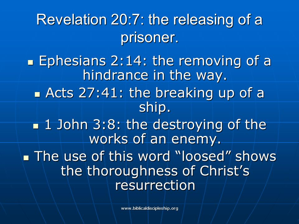 Revelation 20:7: the releasing of a prisoner.