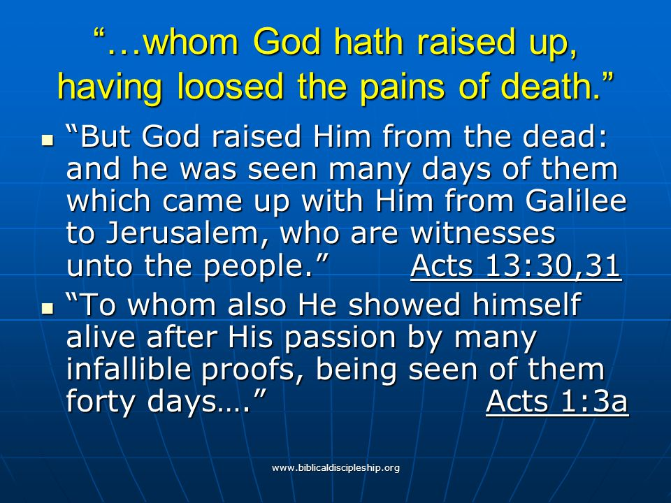 …whom God hath raised up, having loosed the pains of death.