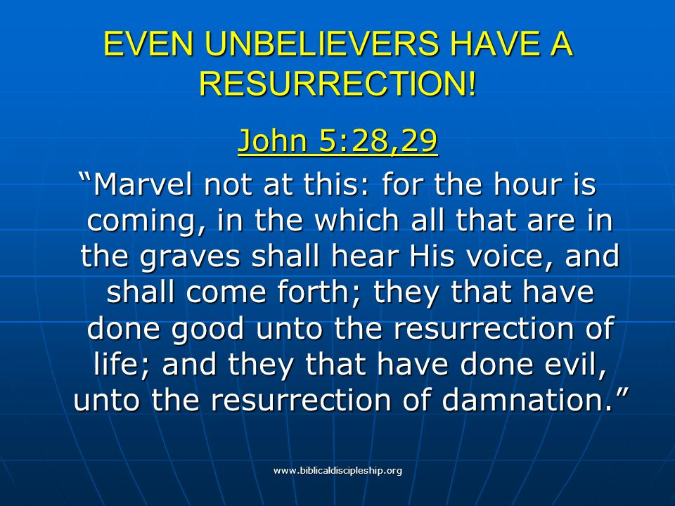 EVEN UNBELIEVERS HAVE A RESURRECTION!