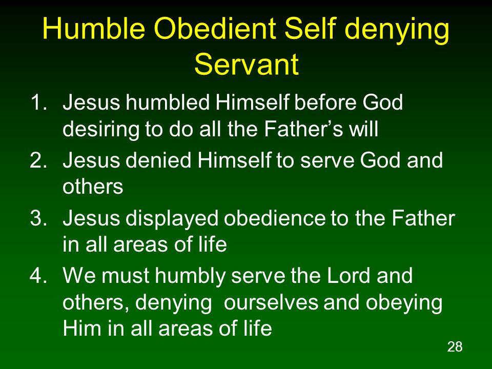 Humble Obedient Self denying Servant
