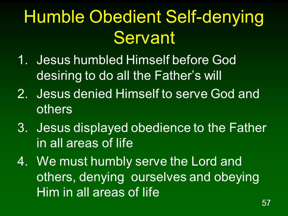 Humble Obedient Self-denying Servant
