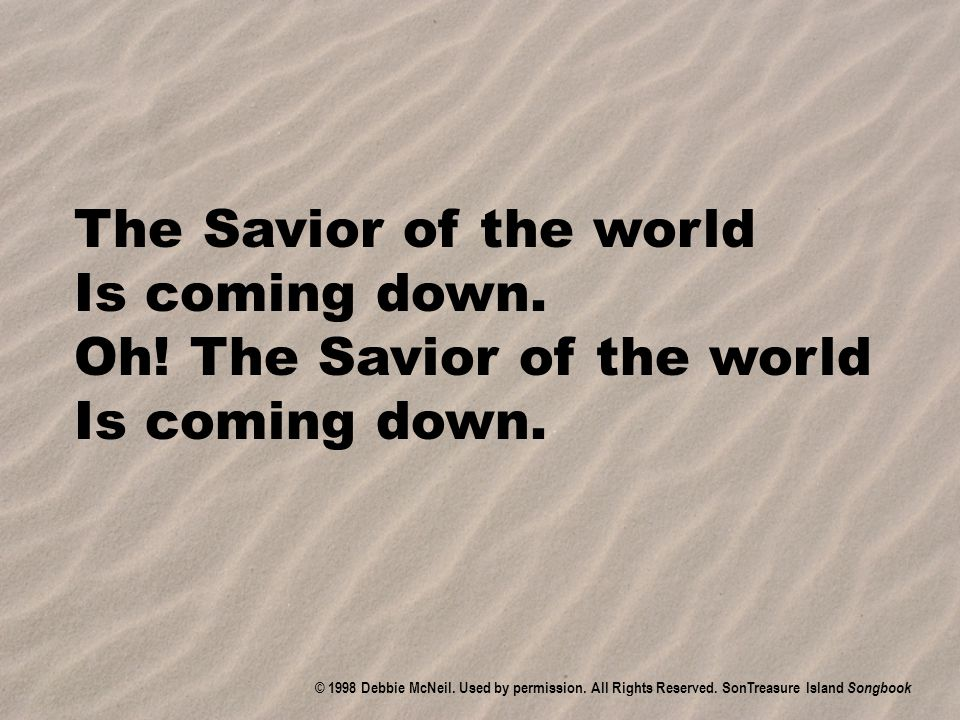 Oh! The Savior of the world