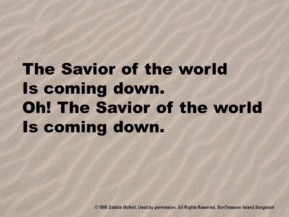 Oh! The Savior of the world