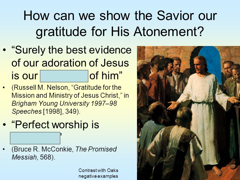 How can we show the Savior our gratitude for His Atonement