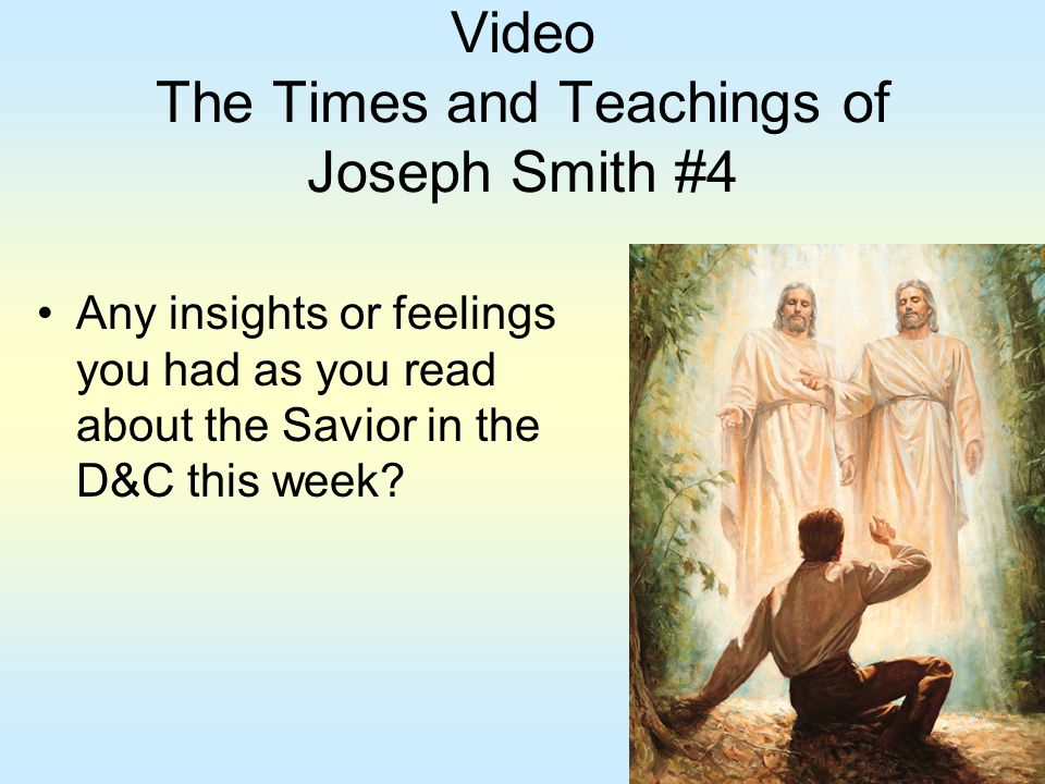 Video The Times and Teachings of Joseph Smith #4