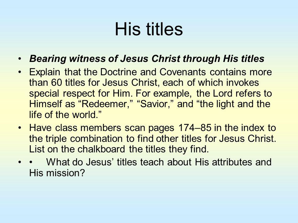 His titles Bearing witness of Jesus Christ through His titles