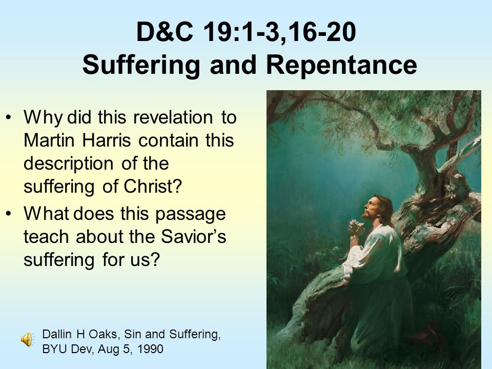 D&C 19:1-3,16-20 Suffering and Repentance