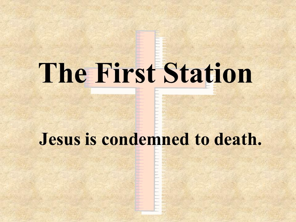 Jesus is condemned to death.