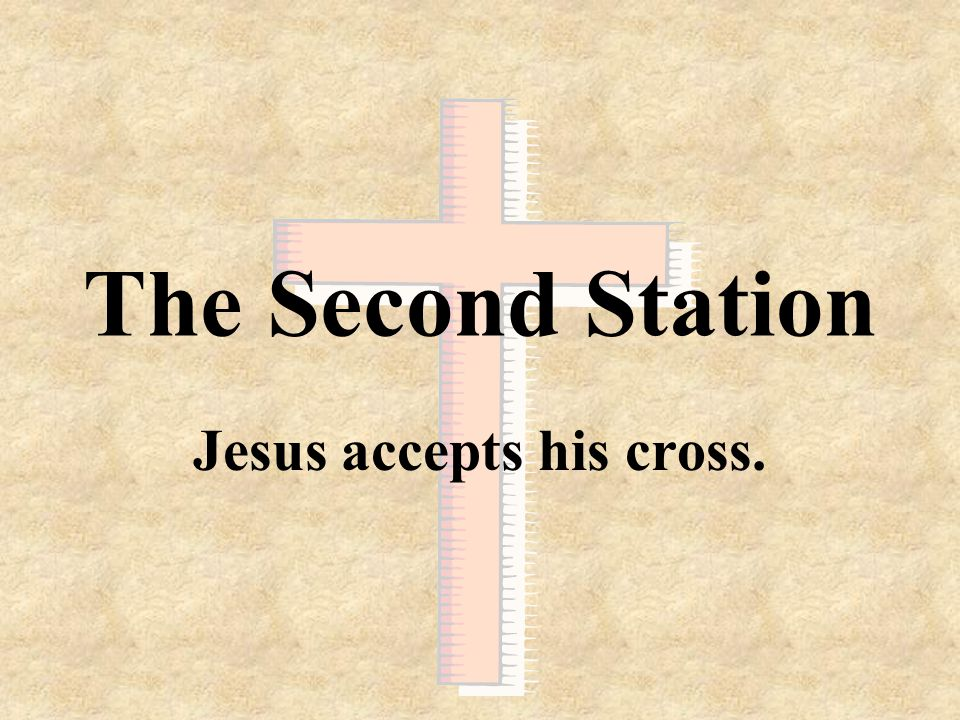 Jesus accepts his cross.