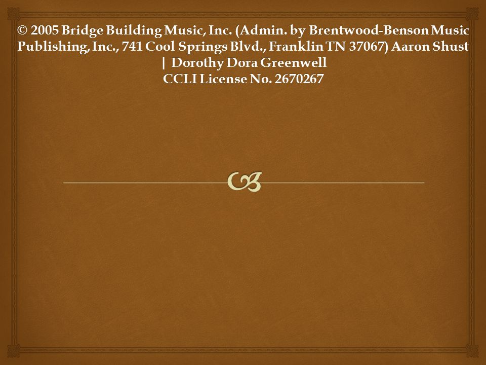 © 2005 Bridge Building Music, Inc. (Admin