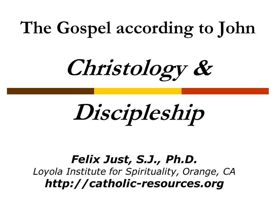 The Gospel according to John Christology & Discipleship