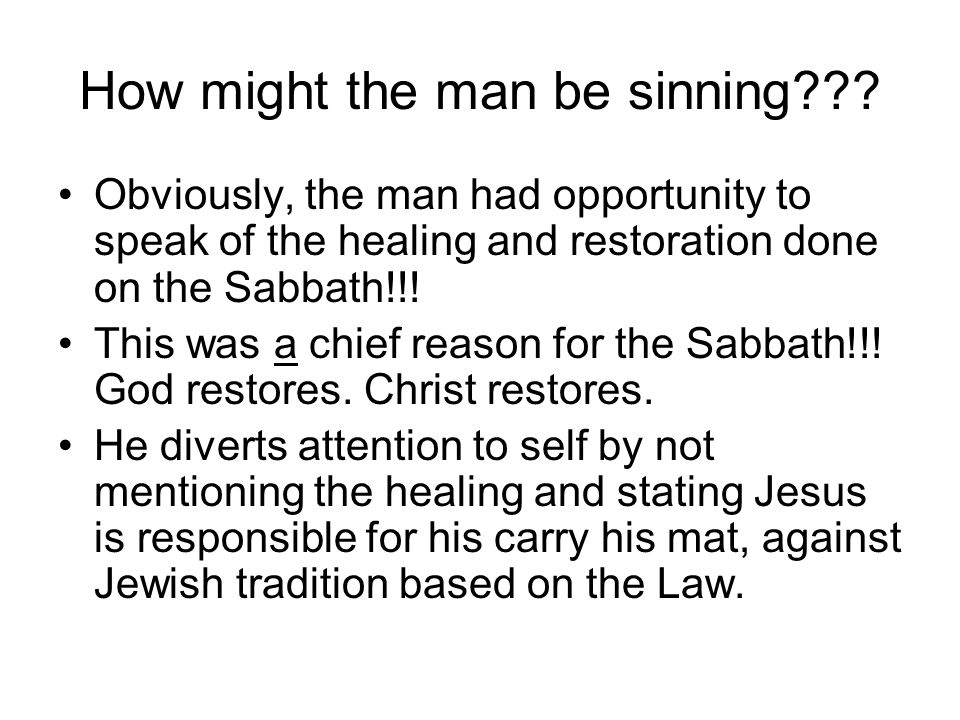 How might the man be sinning