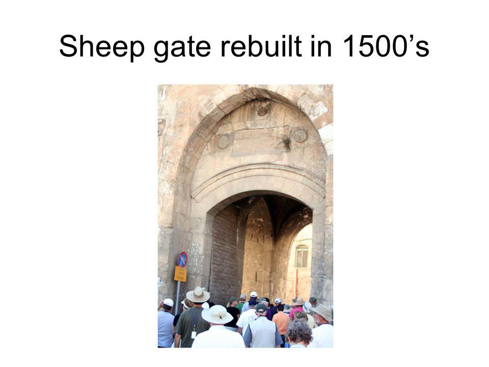 Sheep gate rebuilt in 1500's