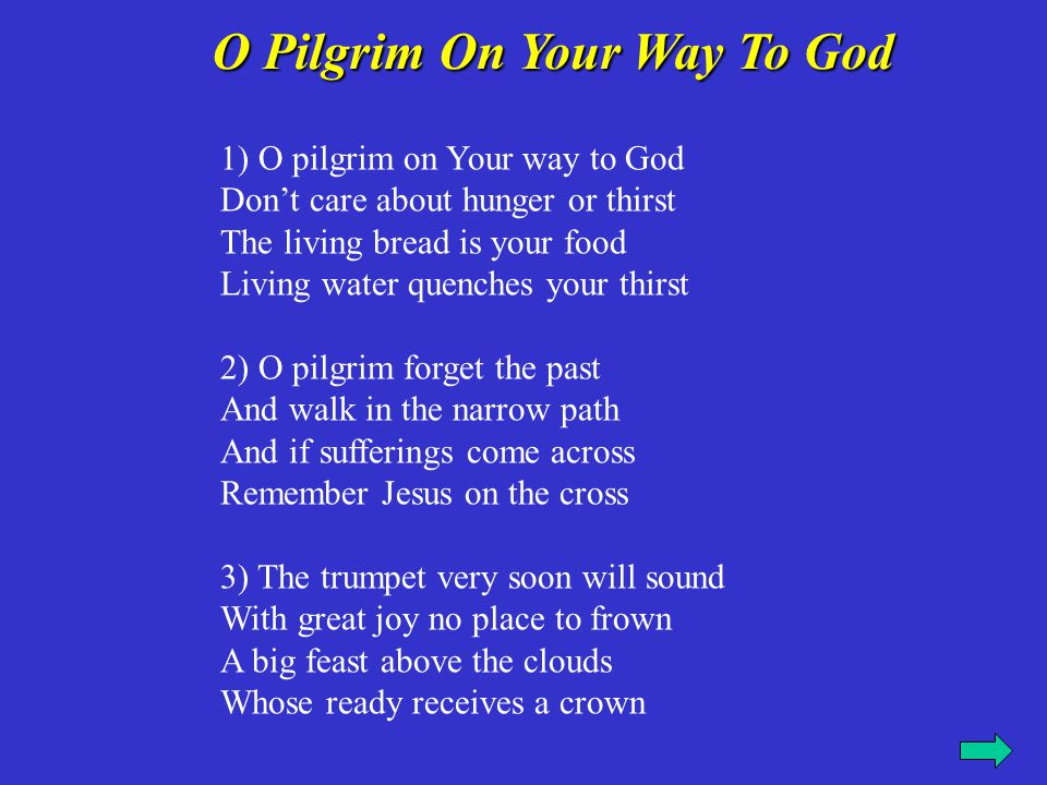 O Pilgrim On Your Way To God