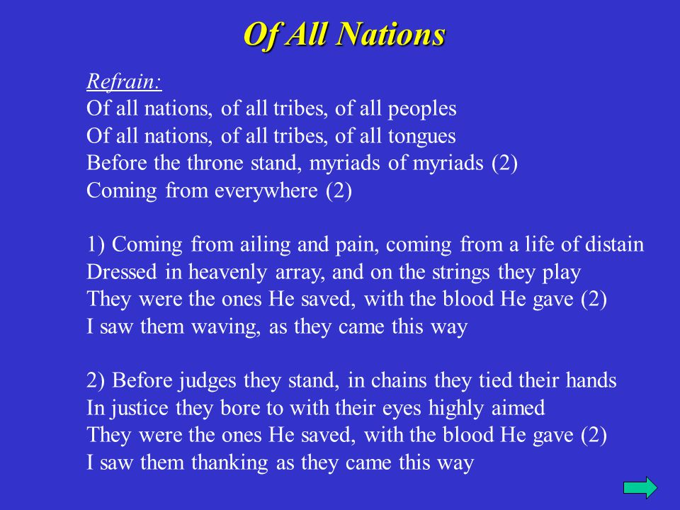 Of All Nations Refrain: Of all nations, of all tribes, of all peoples