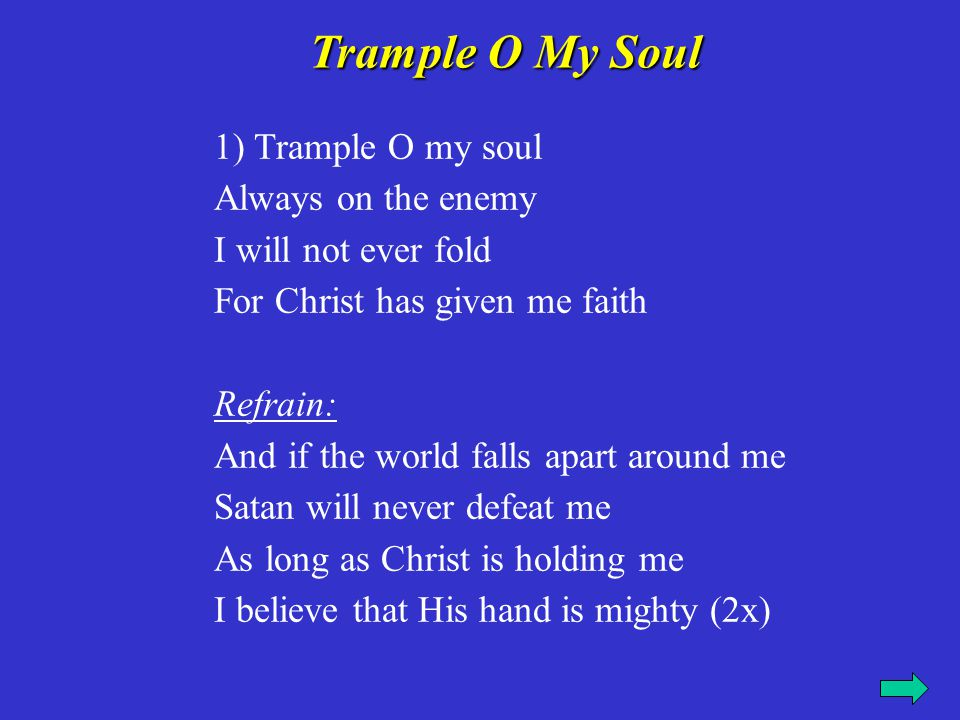 Trample O My Soul