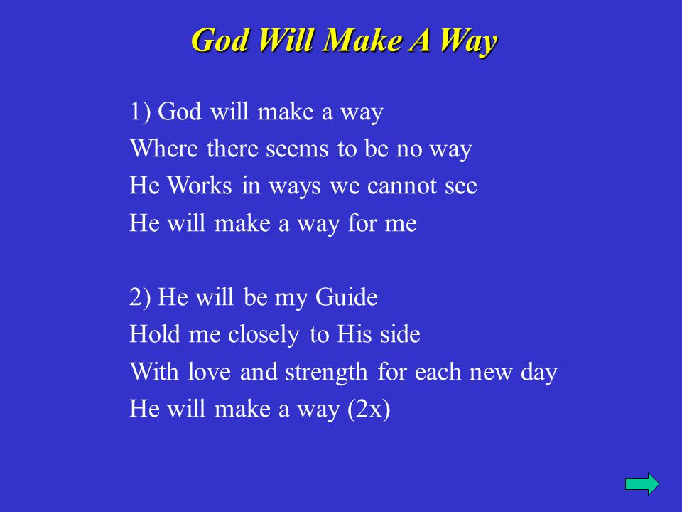 God Will Make A Way 1) God will make a way