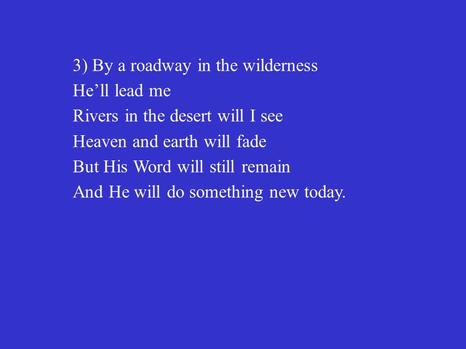 3) By a roadway in the wilderness